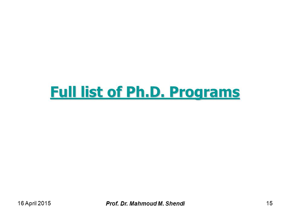Full list of Ph.D. Programs Full list of Ph.D. Programs 16 April 2015 Prof.
