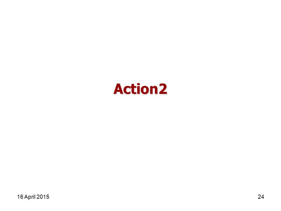 Action2 16 April 201524