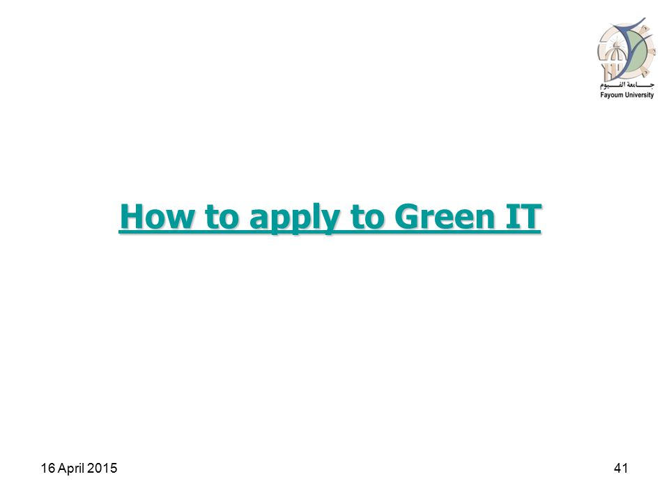 How to apply to Green IT How to apply to Green IT 16 April