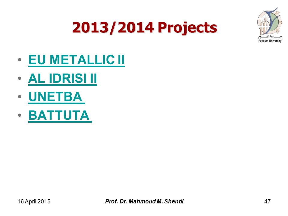 2013/2014 Projects EU METALLIC II AL IDRISI II UNETBA BATTUTA 16 April Prof.