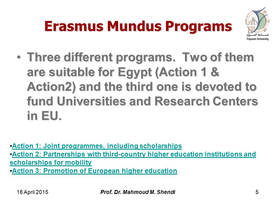 Erasmus Mundus Programs Three different programs.