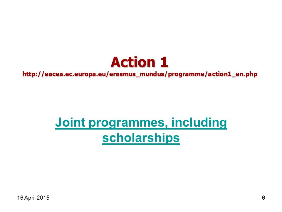 Action 1   Joint programmes, including scholarships 16 April 20156
