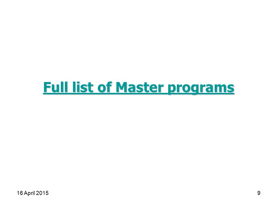 Full list of Master programs Full list of Master programs 16 April 20159