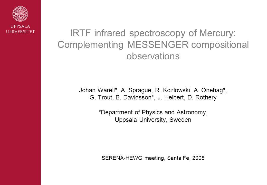 Johan Warell*, A. Sprague, R. Kozlowski, A. Önehag*, G. Trout, B. Davidsson*, J. Helbert, D. Rothery *Department of Physics and Astronomy, Uppsala Uni