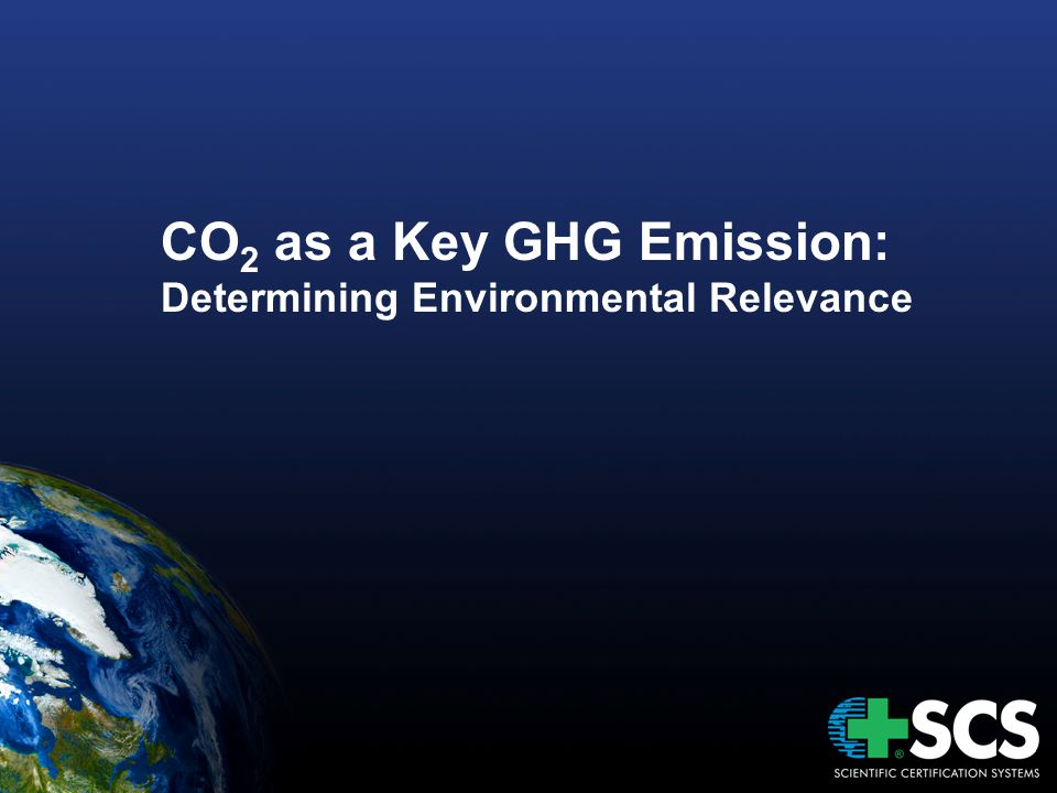 CO 2 as a Key GHG Emission: Determining Environmental Relevance