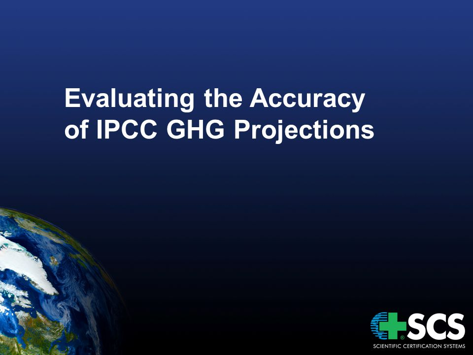 Evaluating the Accuracy of IPCC GHG Projections