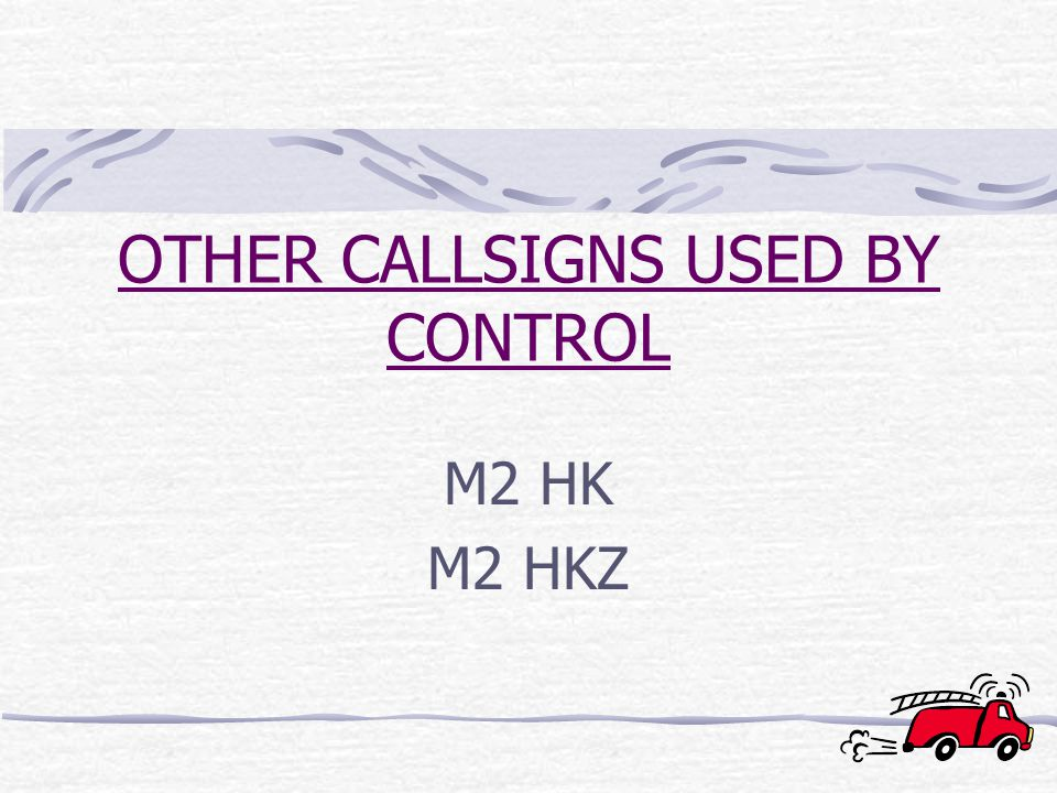 OTHER CALLSIGNS USED BY CONTROL M2 HK M2 HKZ