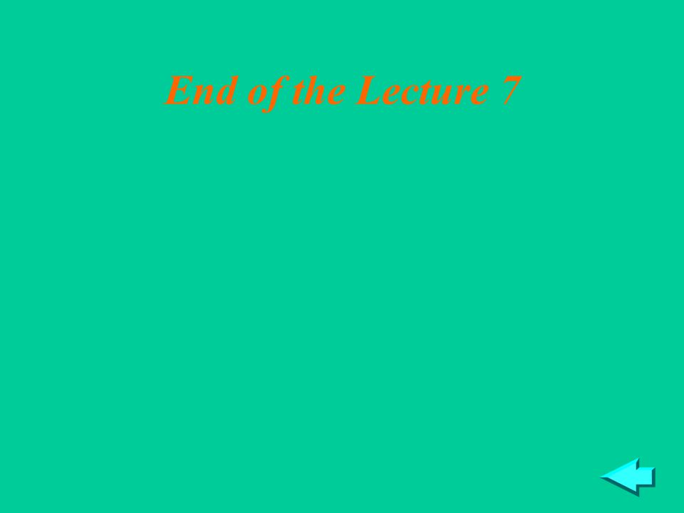 26 End of the Lecture 7