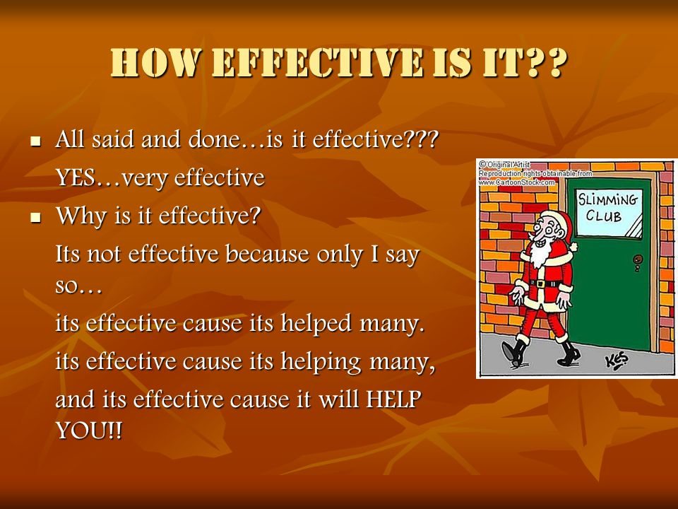 How effective is it?. All said and done…is it effective??.