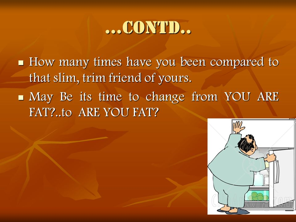 ARE YOU FAT.