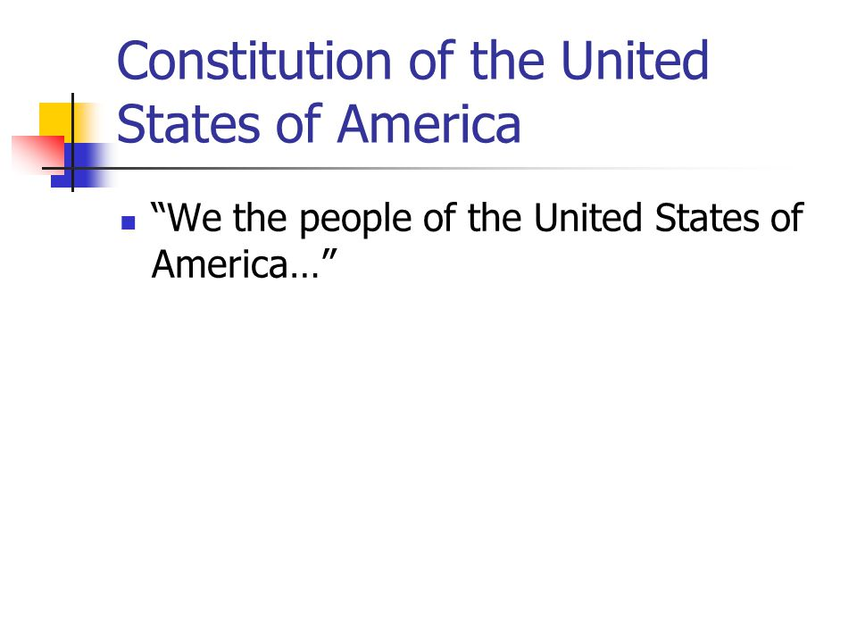 Constitution of the United States of America We the people of the United States of America…