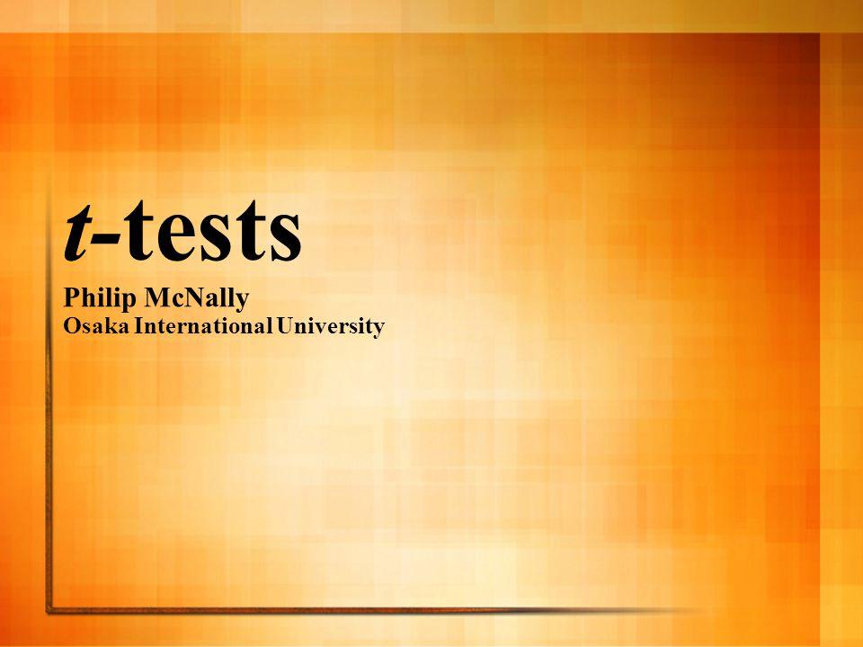t-tests Philip McNally Osaka International University