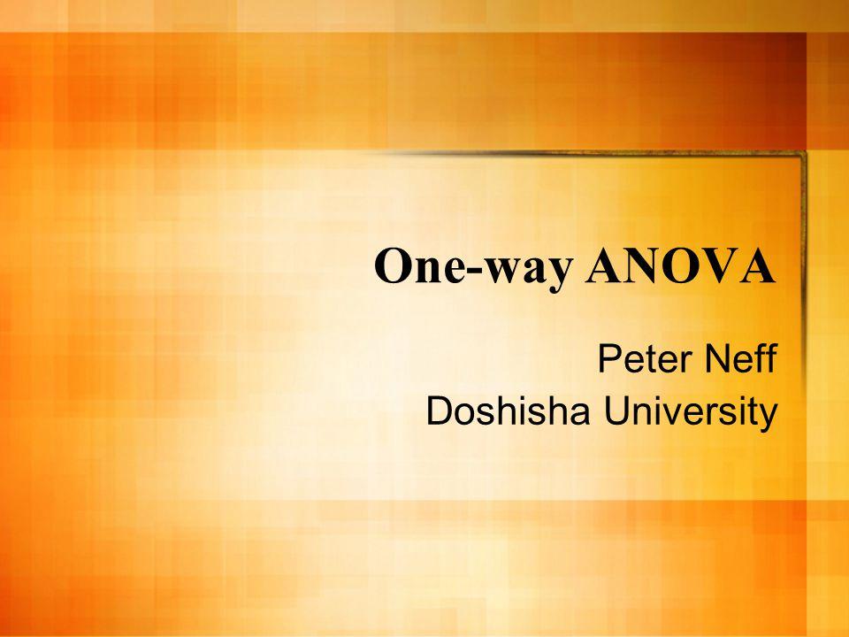One-way ANOVA Peter Neff Doshisha University
