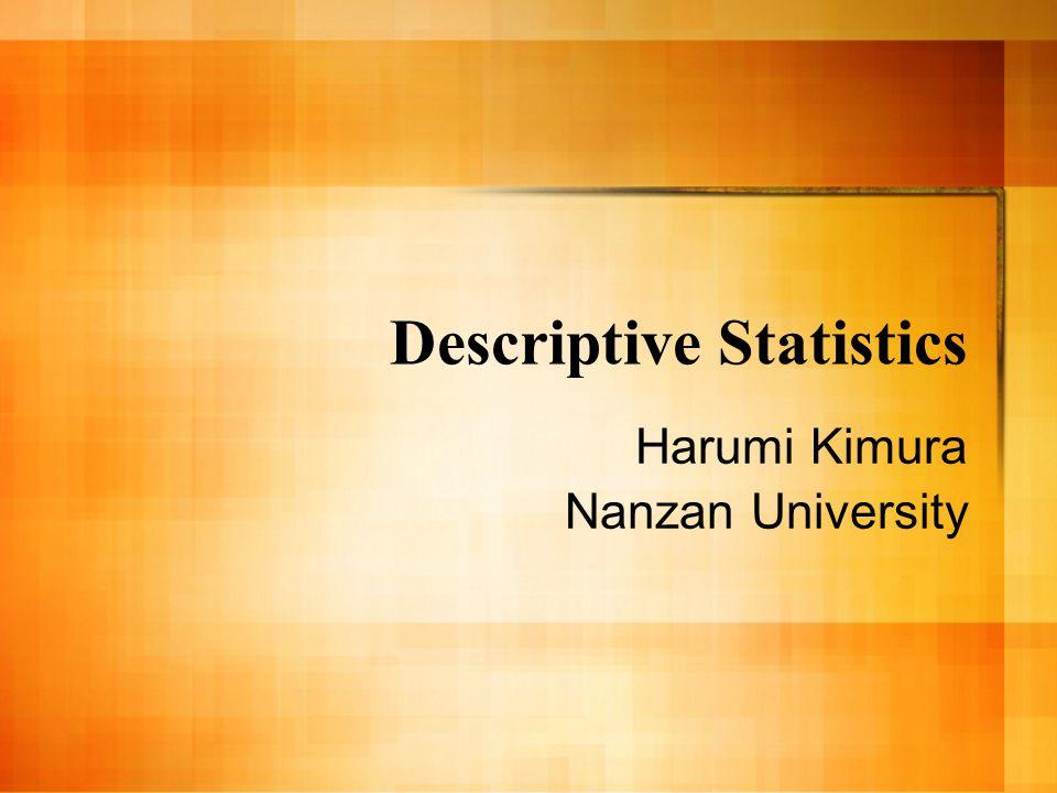 Descriptive Statistics Harumi Kimura Nanzan University