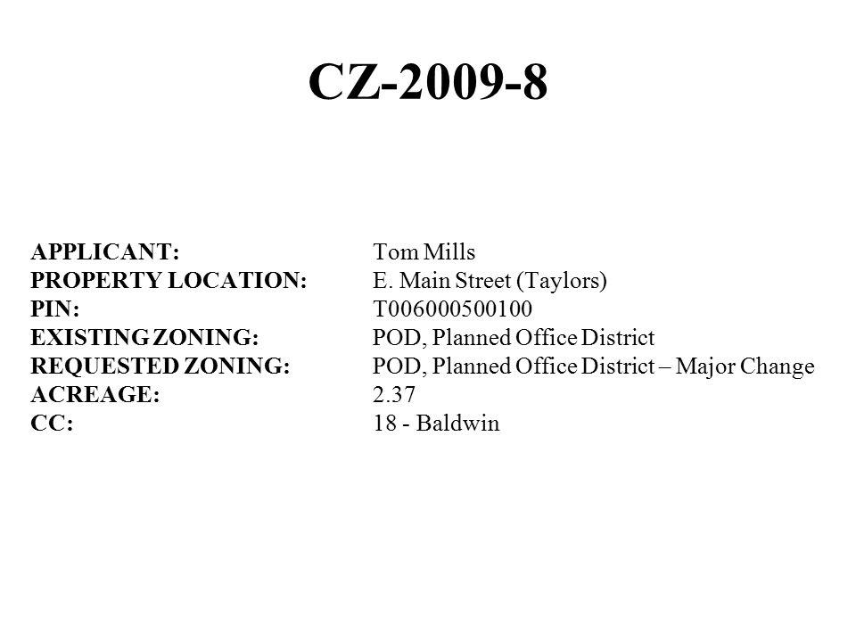 CZ-2009-8 APPLICANT:Tom Mills PROPERTY LOCATION:E.