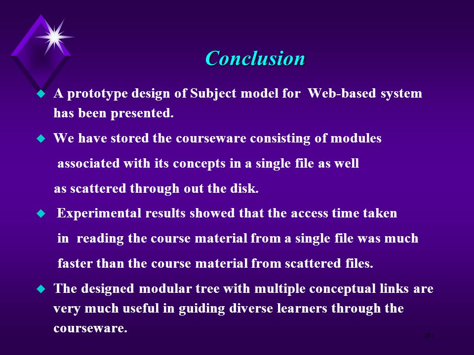 18 Conclusion  A prototype design of Subject model for Web-based system has been presented.  We have stored the courseware consisting of modules ass