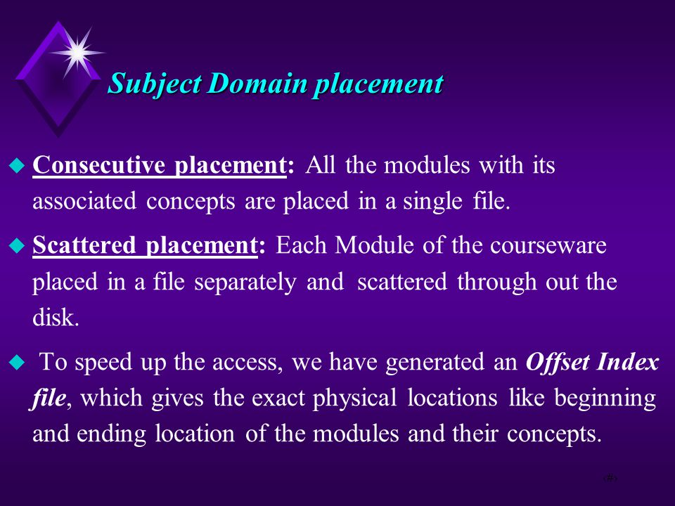 8 Subject Domain placement  Consecutive placement: All the modules with its associated concepts are placed in a single file.