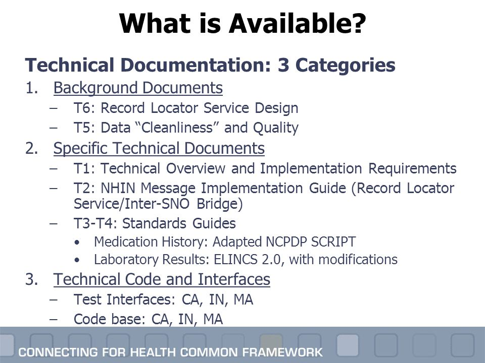 "What is Available? Technical Documentation: 3 Categories 1.Background Documents –T6: Record Locator Service Design –T5: Data ""Cleanliness"" and Quality"