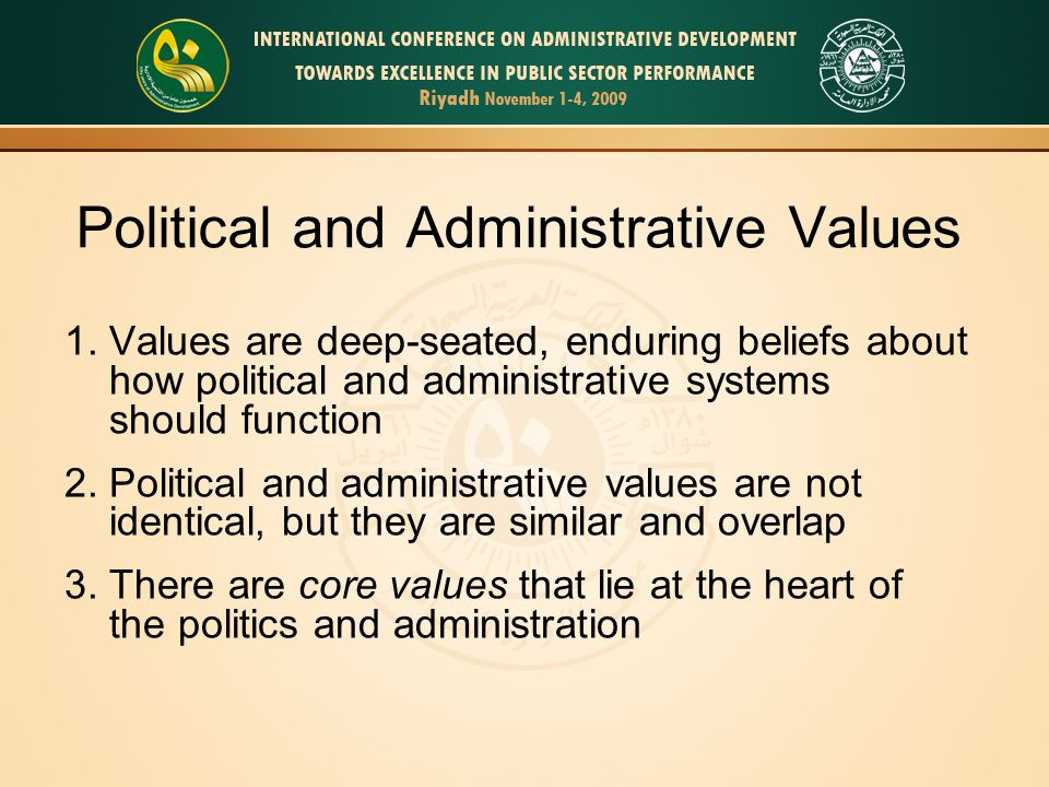 Some Core Values * Economy * Efficiency * Effectiveness * Equity and Fairness * Justice * Transparency * Value for Money * Quality * Integrity * Responsiveness * Accountability * Stewardship