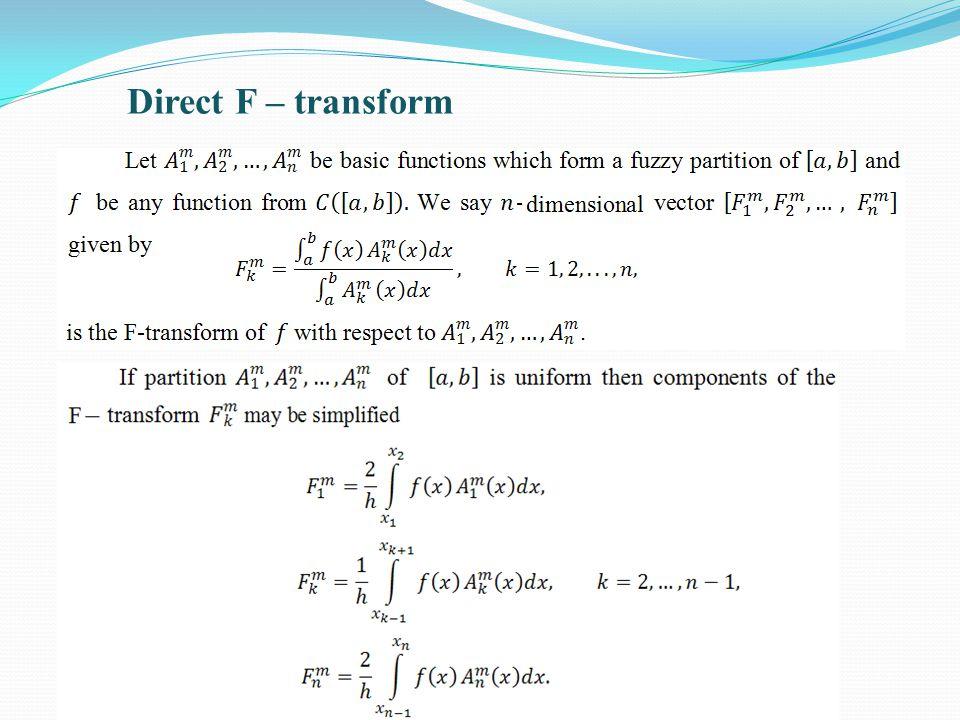 Direct F – transform