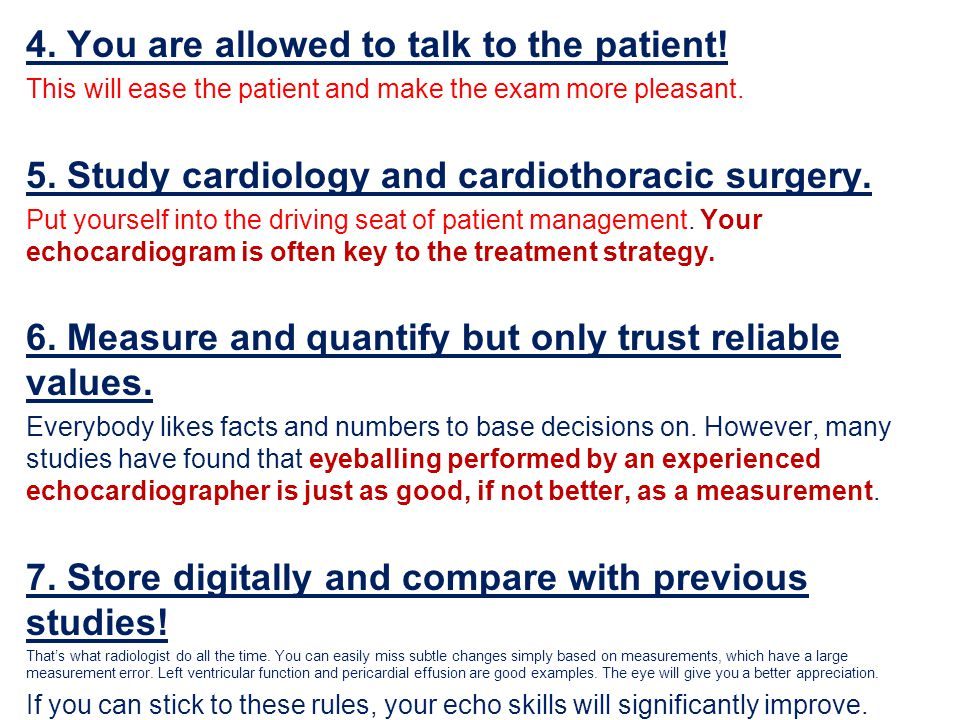 4. You are allowed to talk to the patient! This will ease the patient and make the exam more pleasant. 5. Study cardiology and cardiothoracic surgery.