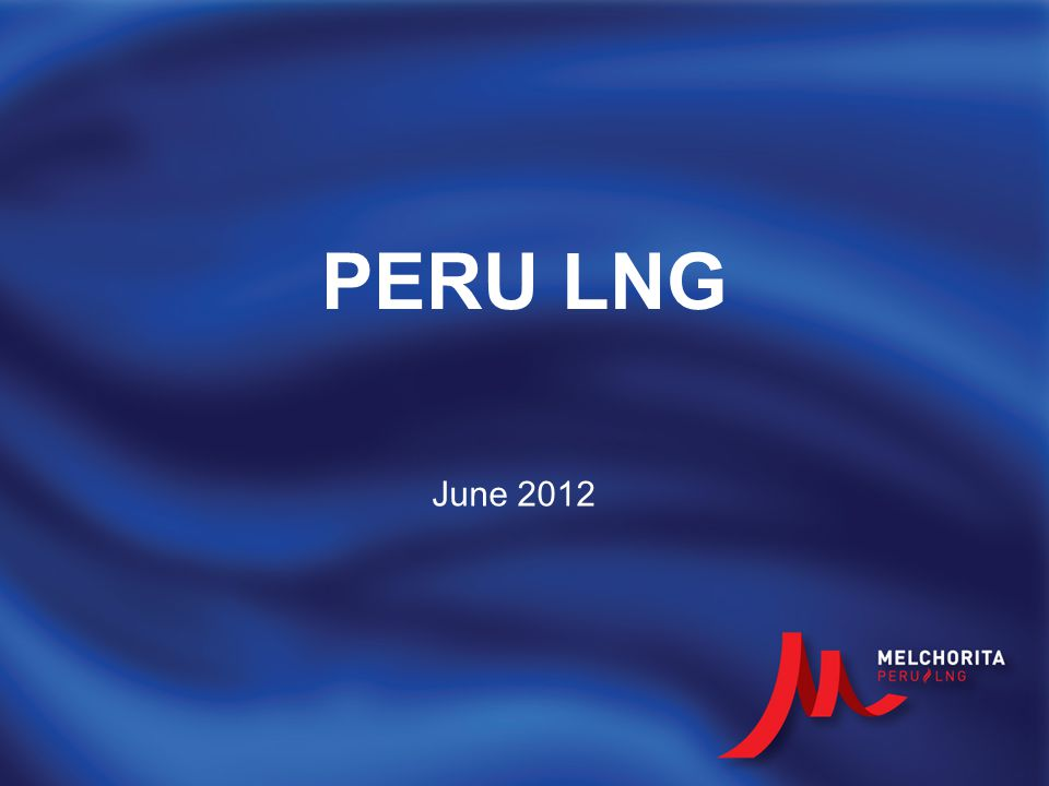 Business Profile First LNG shipment: June 22, 2010.