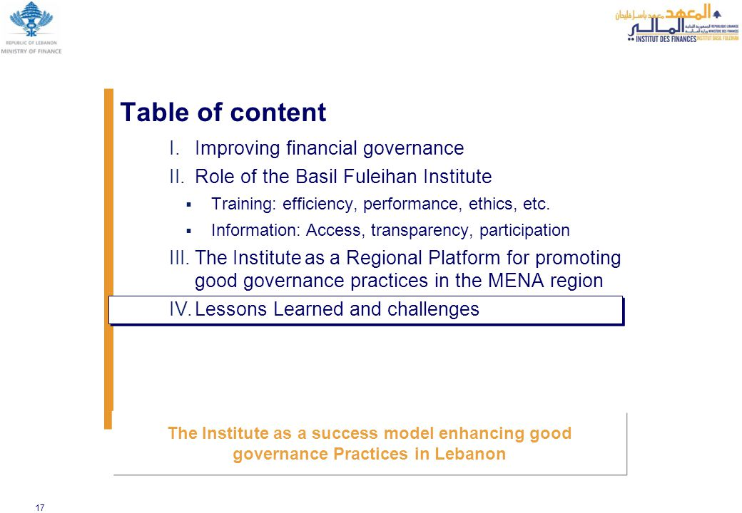 17 I.Improving financial governance II.Role of the Basil Fuleihan Institute  Training: efficiency, performance, ethics, etc.  Information: Access, t