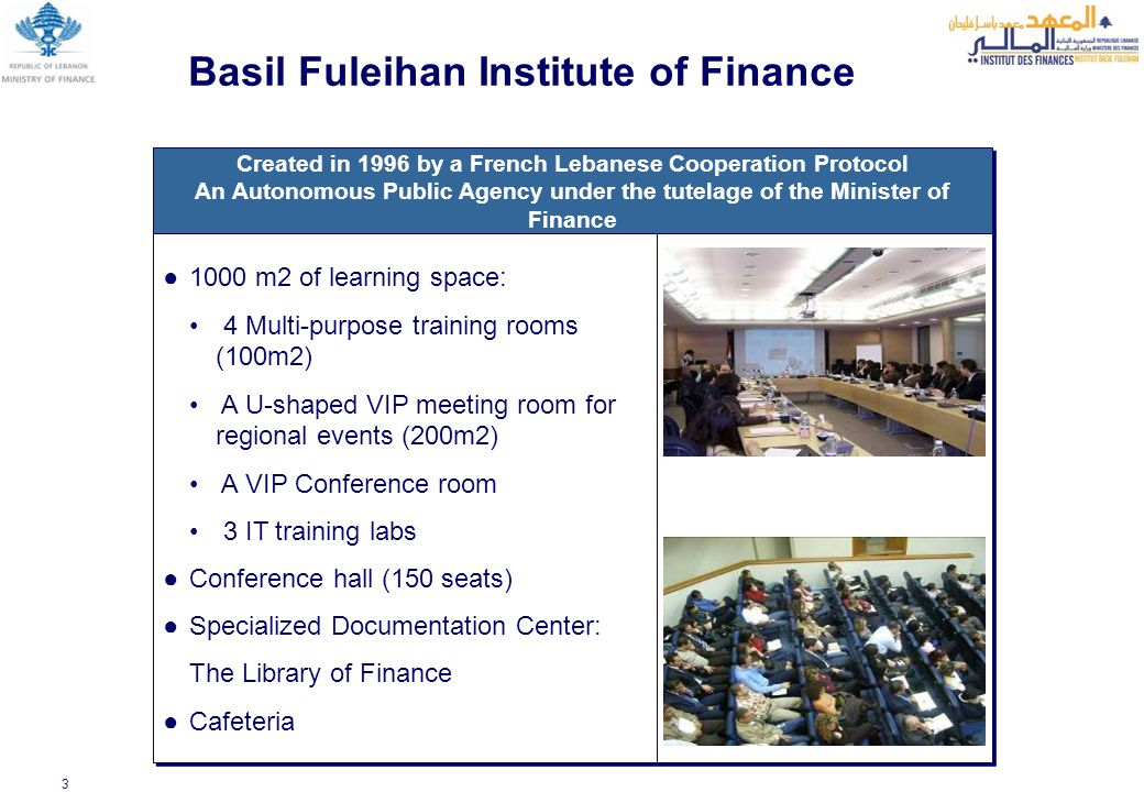 3 Created in 1996 by a French Lebanese Cooperation Protocol An Autonomous Public Agency under the tutelage of the Minister of Finance Created in 1996