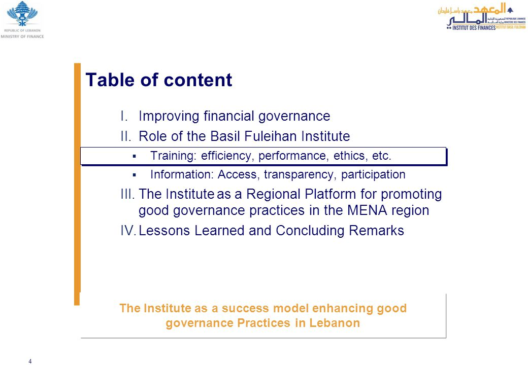 4 I.Improving financial governance II.Role of the Basil Fuleihan Institute  Training: efficiency, performance, ethics, etc.  Information: Access, tr
