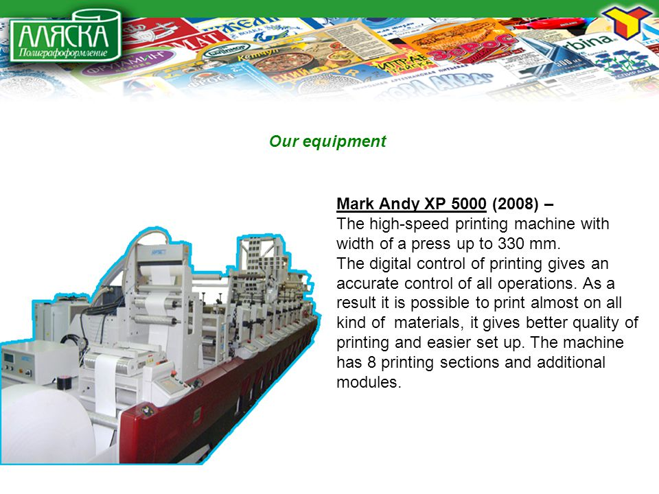 Mark Andy XP 5000 (2008) – The high-speed printing machine with width of a press up to 330 mm.