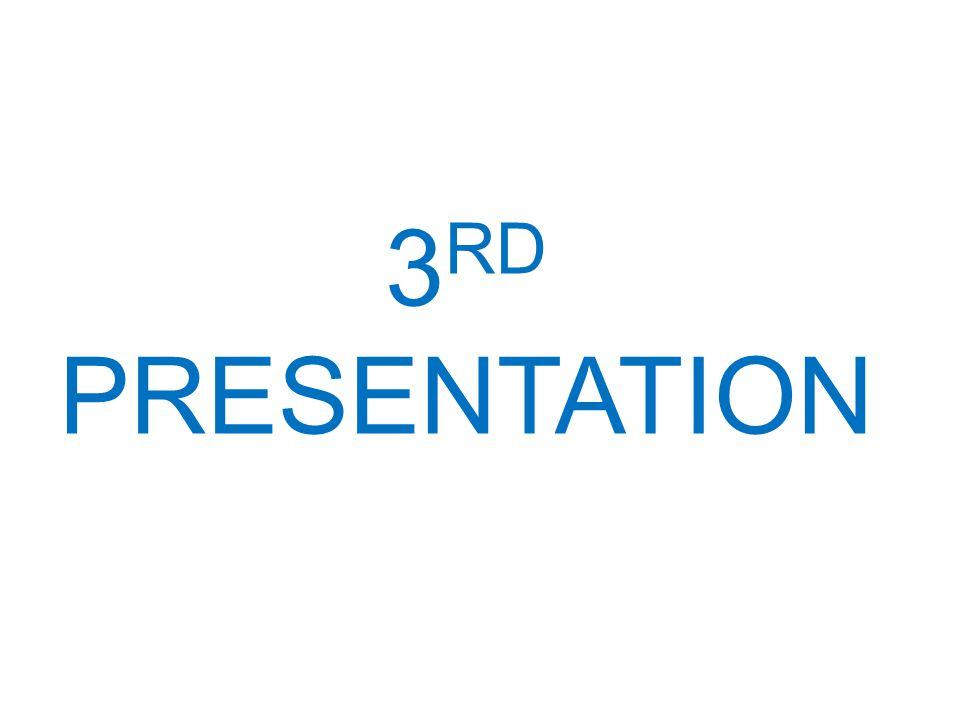 3 RD PRESENTATION