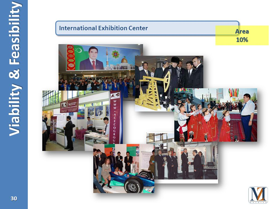 Viability & Feasibility 30 International Exhibition Center Area10%