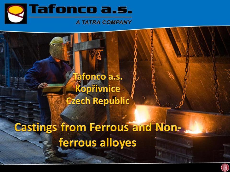 Certificates ISO 9001:2008, VDA 6.1ISO 14001:2004 TATRA Group Member 12
