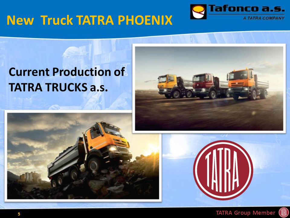References France – ACG Austria – ZF STEYR Italy – LORD Sweden – OSBY MEKAN |(ABB, DYNAPAC) Other (UK, Brazil, Denmark) TATRA Group Member 16