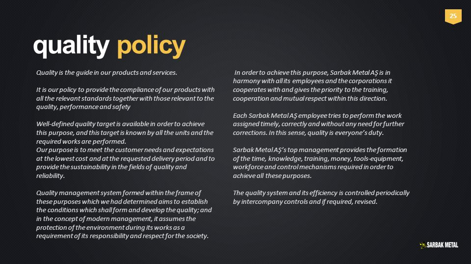 quality policy Quality is the guide in our products and services.