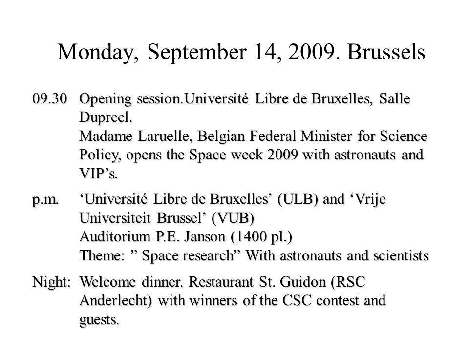Tuesday, September 15, 2009: Technopolis Mechelen  10-16.00: Interactive workshop.