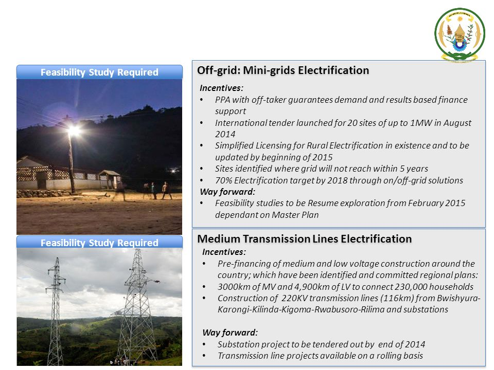 Off-grid: Mini-grids Electrification Incentives: PPA with off-taker guarantees demand and results based finance support International tender launched