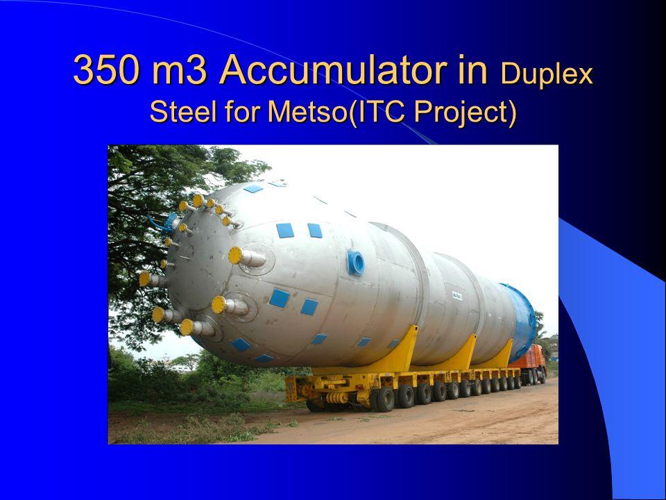 350 m3 Accumulator in Duplex Steel for Metso(ITC Project)