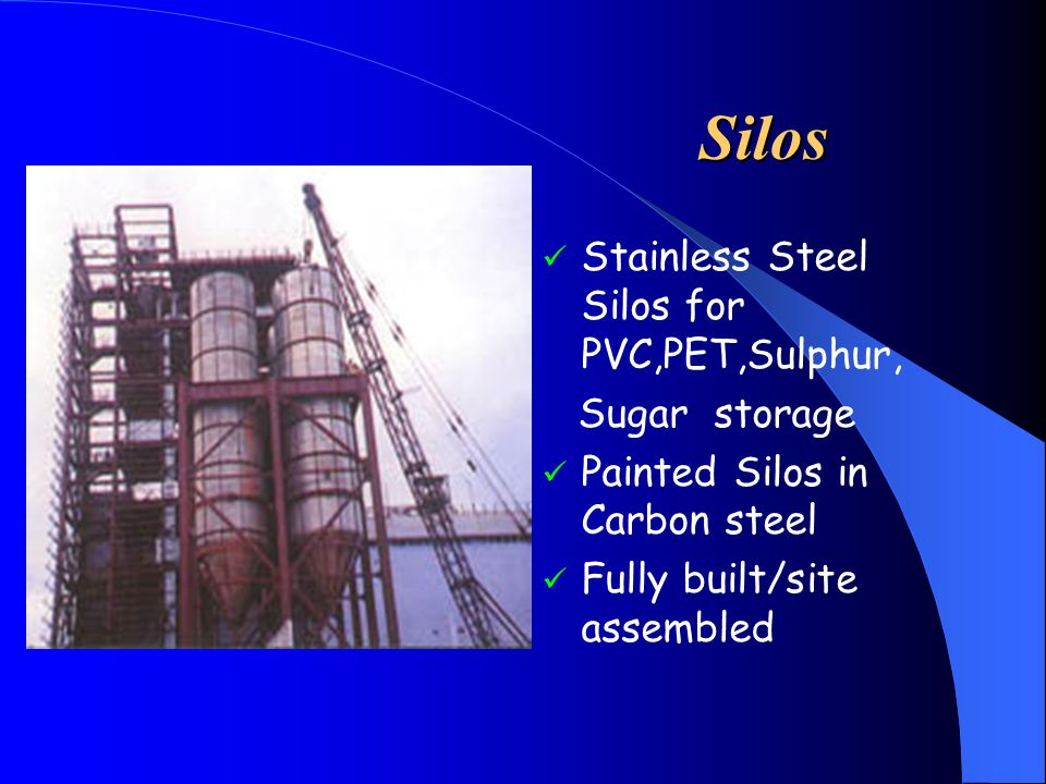 Silos Silos Stainless Steel Silos for PVC,PET,Sulphur, Sugar storage Painted Silos in Carbon steel Fully built/site assembled
