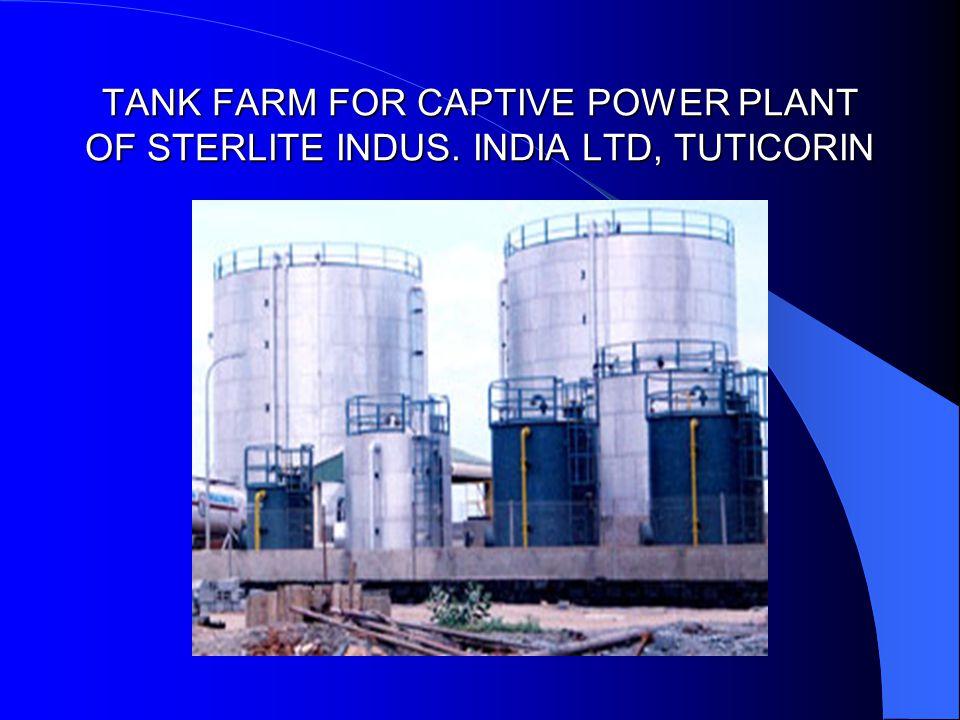 TANK FARM FOR CAPTIVE POWER PLANT OF STERLITE INDUS. INDIA LTD, TUTICORIN
