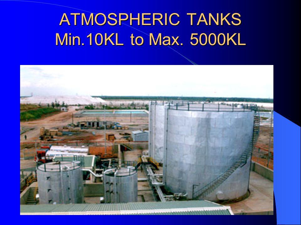 ATMOSPHERIC TANKS Min.10KL to Max. 5000KL