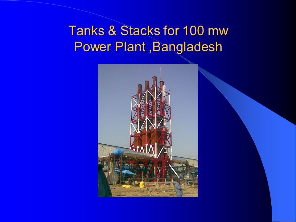 Tanks & Stacks for 100 mw Power Plant,Bangladesh