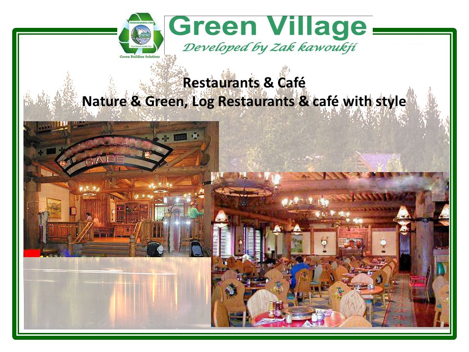 Restaurants & Café Nature & Green, Log Restaurants & café with style