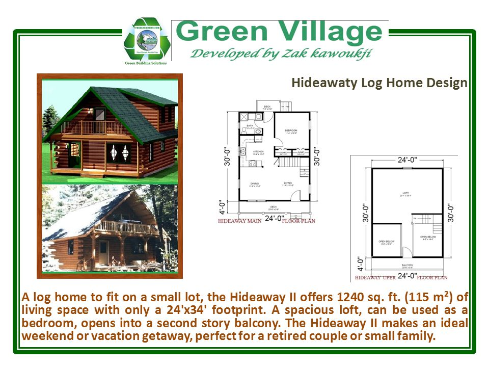 Hideawaty Log Home Design A log home to fit on a small lot, the Hideaway II offers 1240 sq.