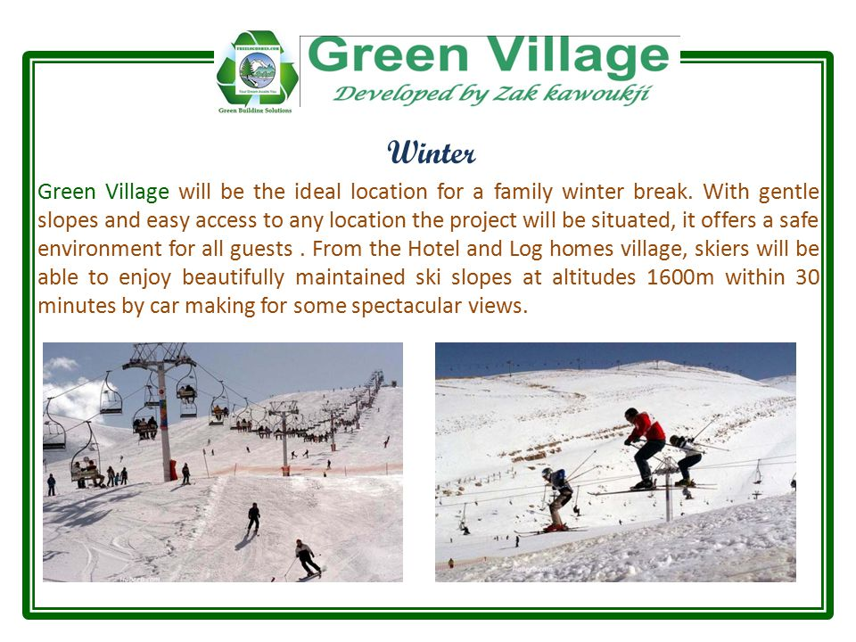 Winter Green Village will be the ideal location for a family winter break.