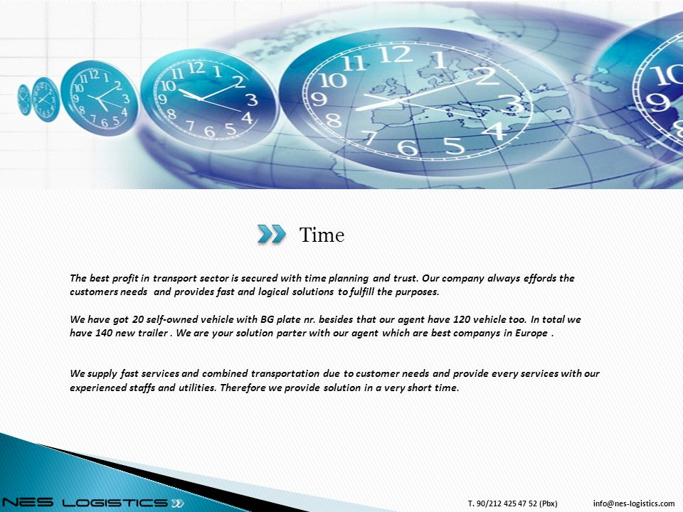 Time The best profit in transport sector is secured with time planning and trust.