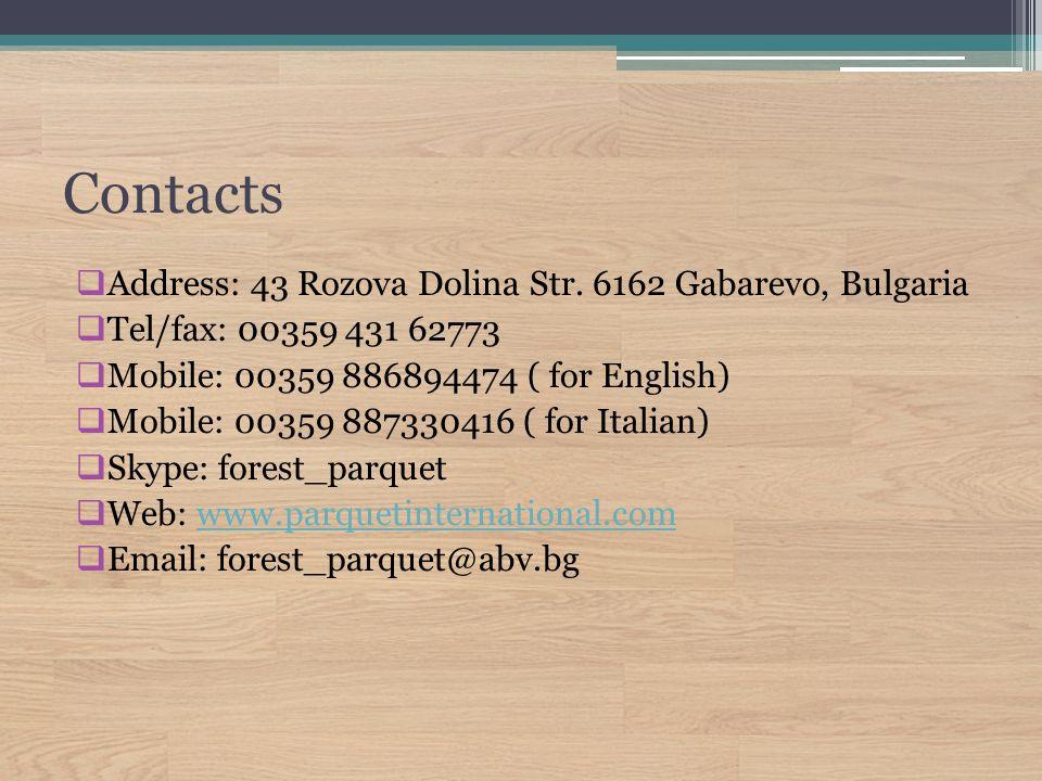 Contacts  Address: 43 Rozova Dolina Str.