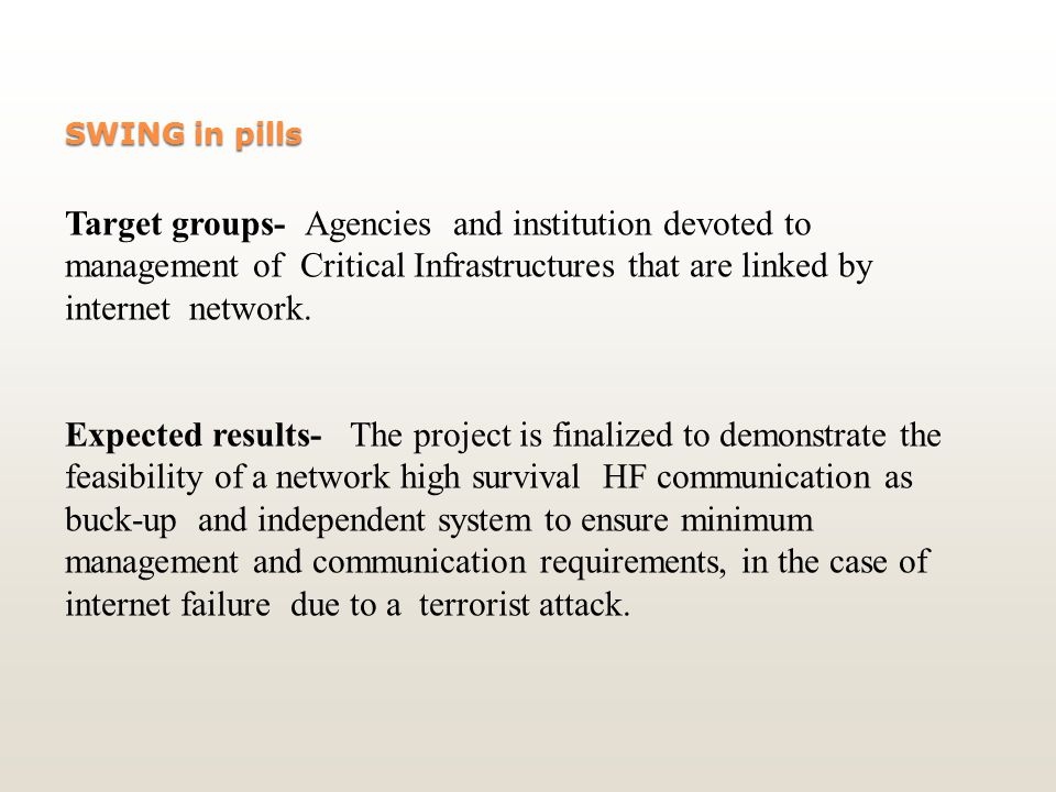 SWING in pills Target groups- Agencies and institution devoted to management of Critical Infrastructures that are linked by internet network.