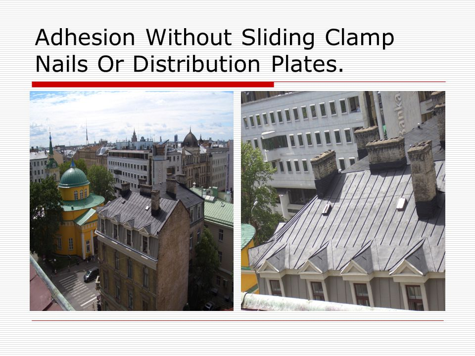Adhesion Without Sliding Clamp Nails Or Distribution Plates.