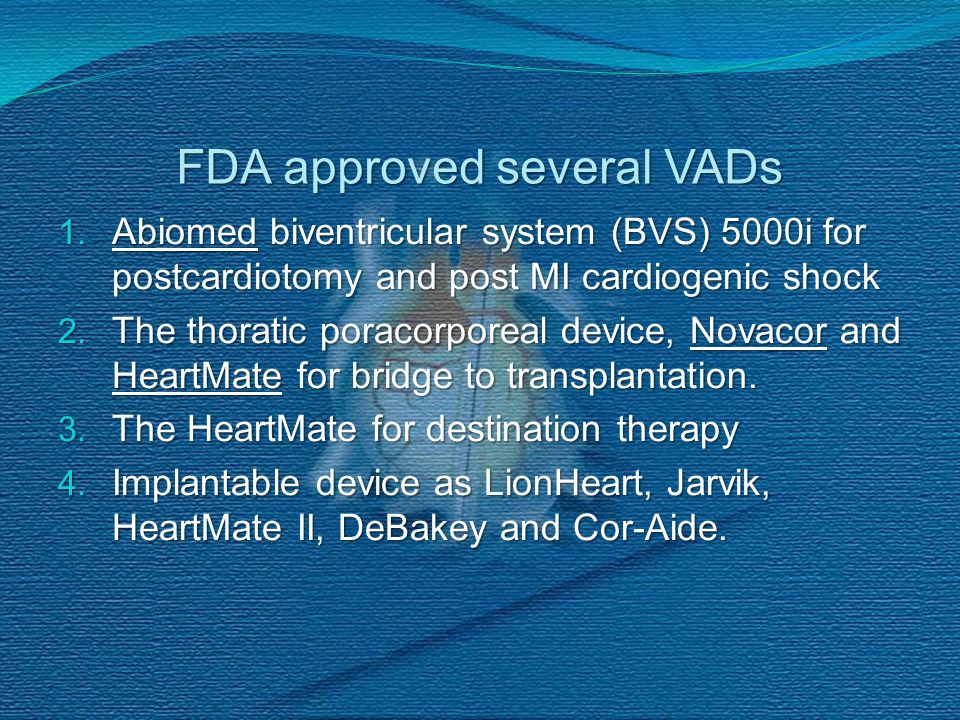FDA approved several VADs 1.